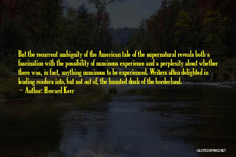 Howard Kerr Quotes 1614990