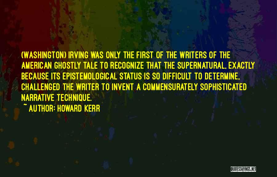 Howard Kerr Quotes 1796104