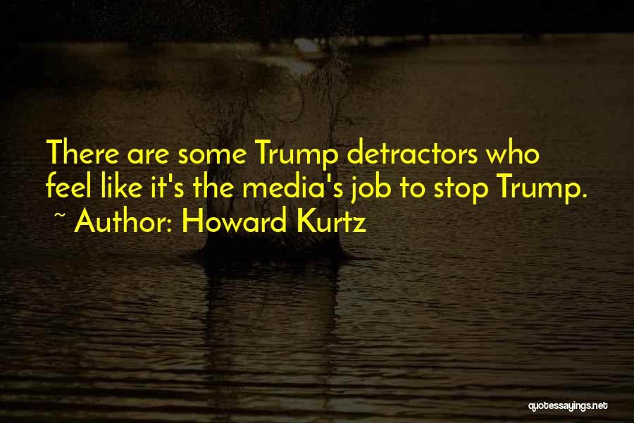 Howard Kurtz Quotes 1999869
