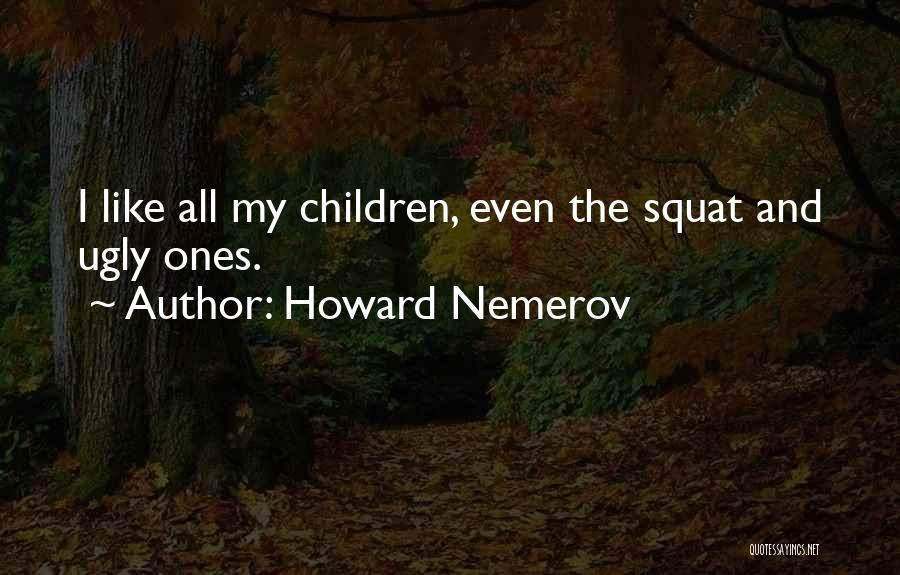 Howard Nemerov Quotes 1022320