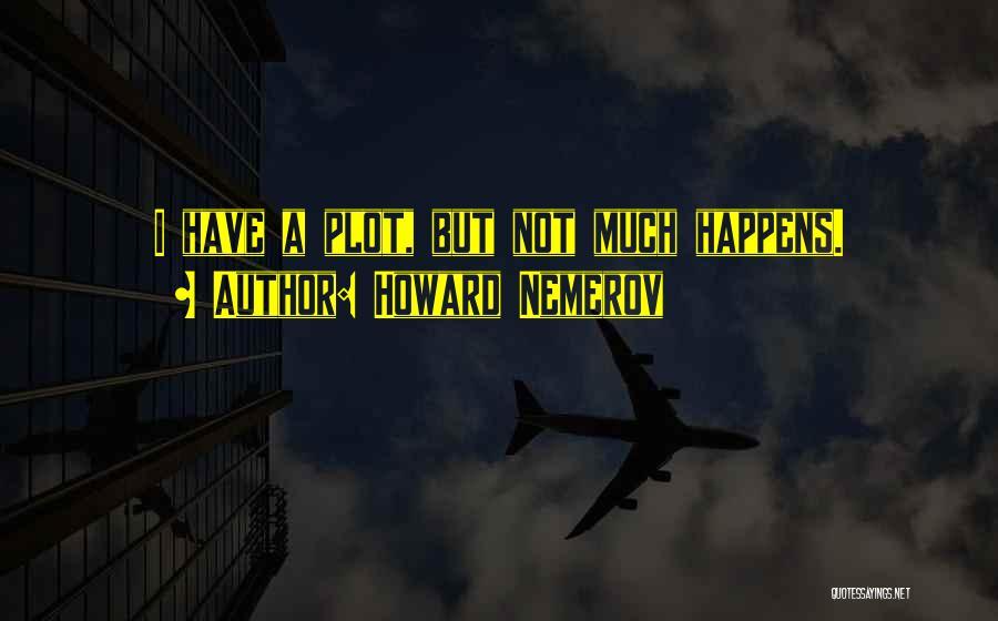 Howard Nemerov Quotes 1810765