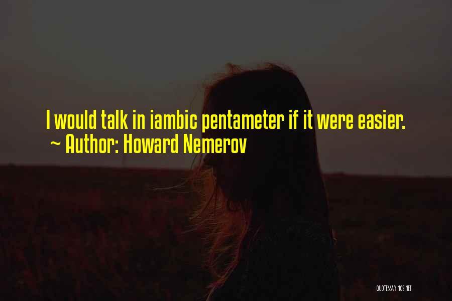 Howard Nemerov Quotes 2154327