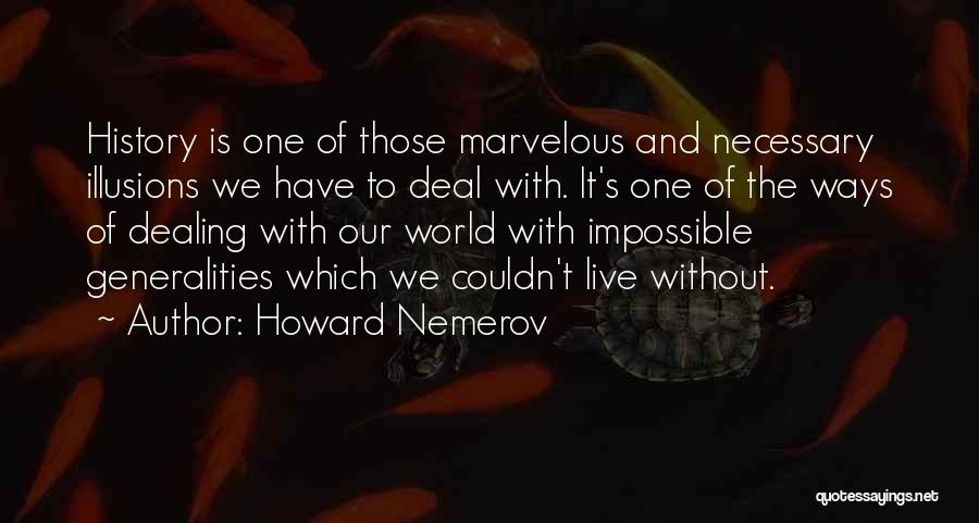 Howard Nemerov Quotes 340622