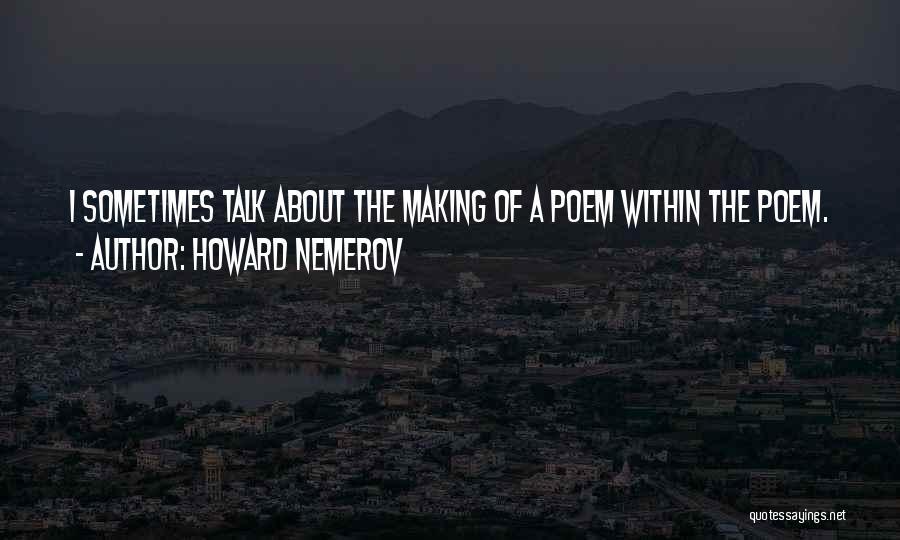 Howard Nemerov Quotes 367566