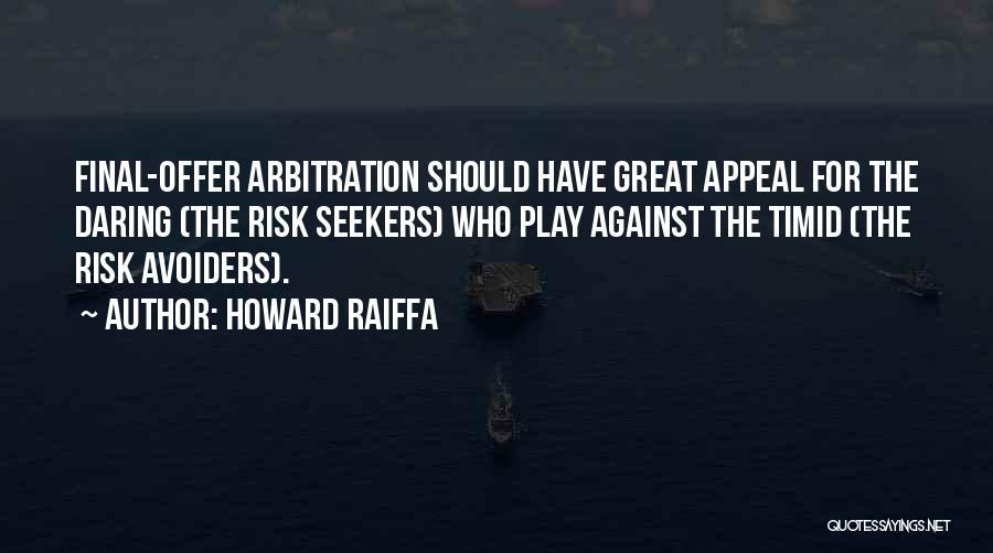 Howard Raiffa Quotes 1584002