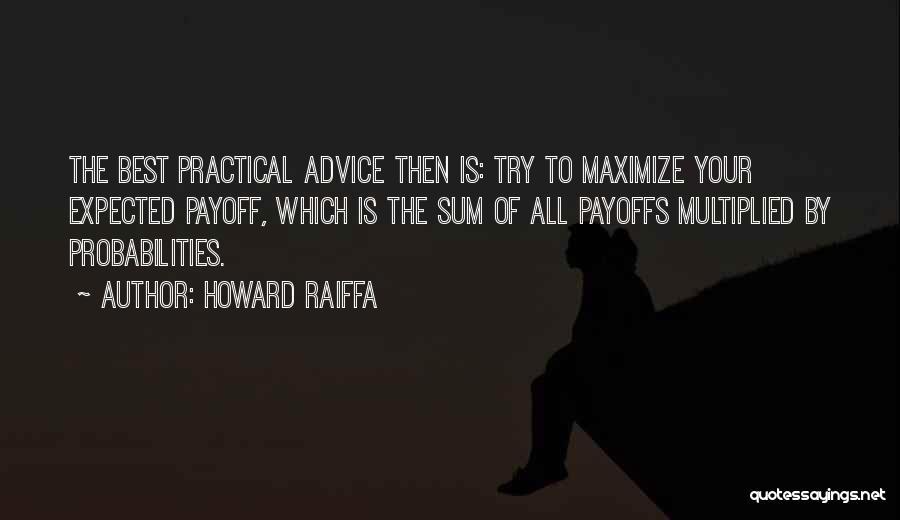 Howard Raiffa Quotes 1664664