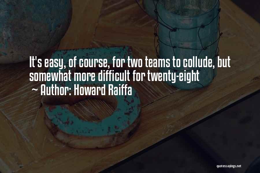 Howard Raiffa Quotes 1689352