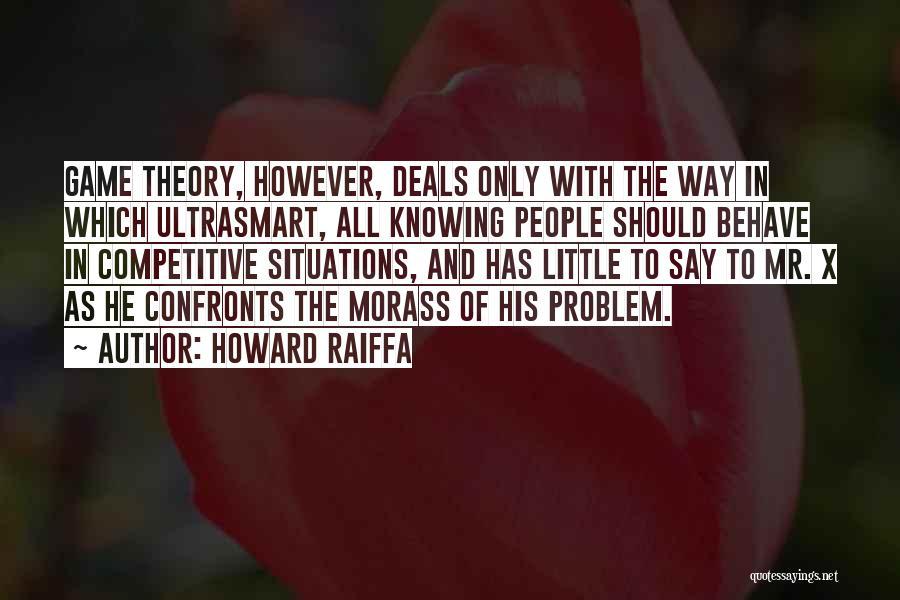 Howard Raiffa Quotes 1812616