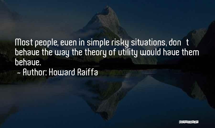 Howard Raiffa Quotes 2093068