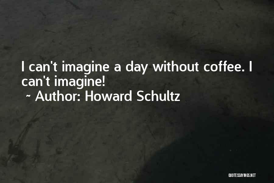 Howard Schultz Quotes 105363