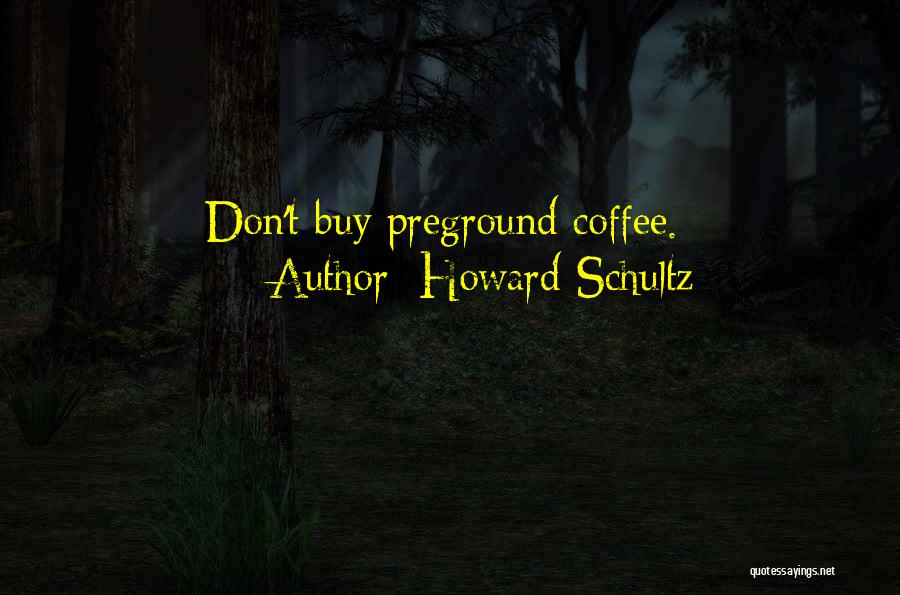 Howard Schultz Quotes 1289786