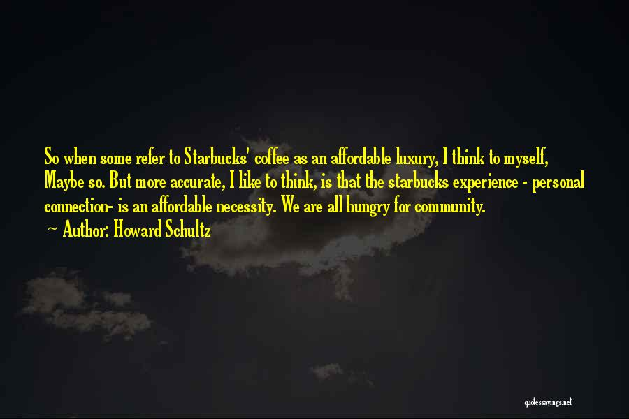 Howard Schultz Quotes 1659248