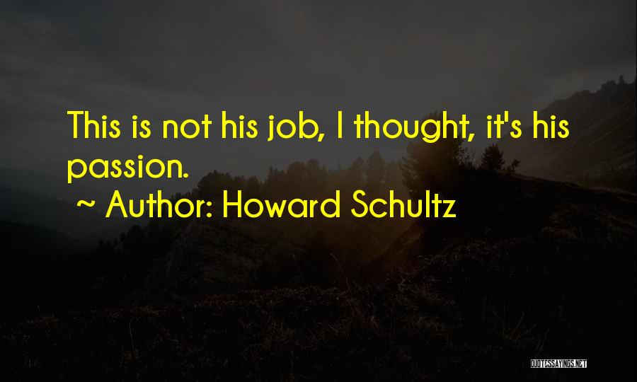 Howard Schultz Quotes 1862056