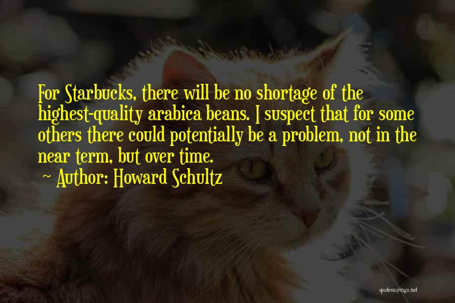 Howard Schultz Quotes 1864458