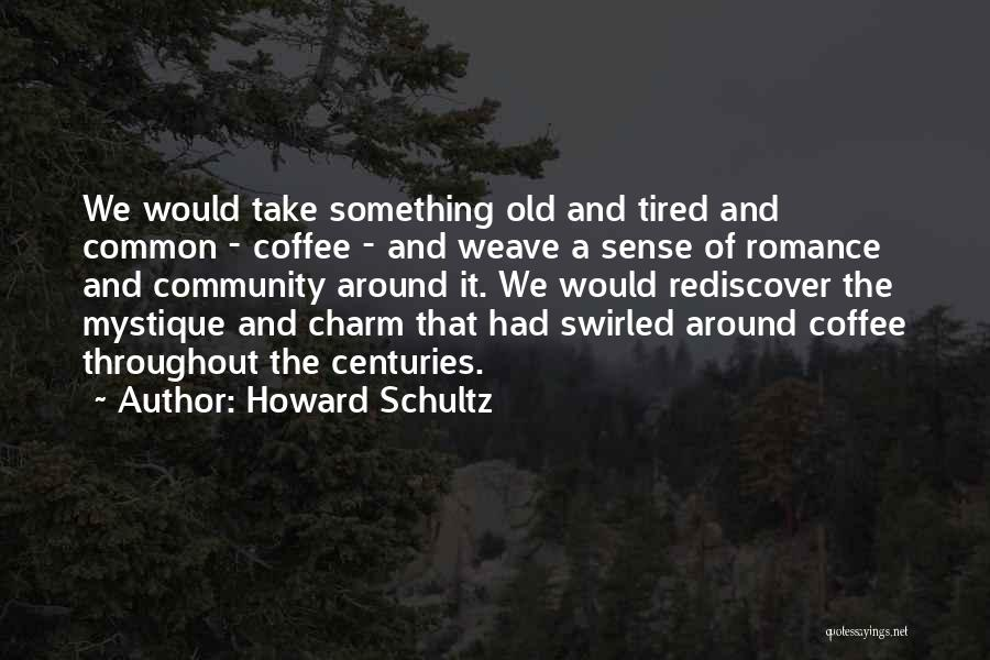 Howard Schultz Quotes 216443