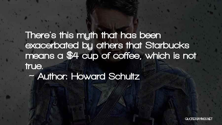 Howard Schultz Quotes 780993