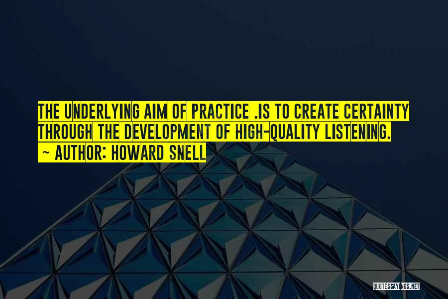 Howard Snell Quotes 1071963