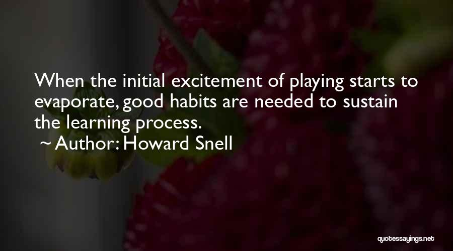 Howard Snell Quotes 1734830
