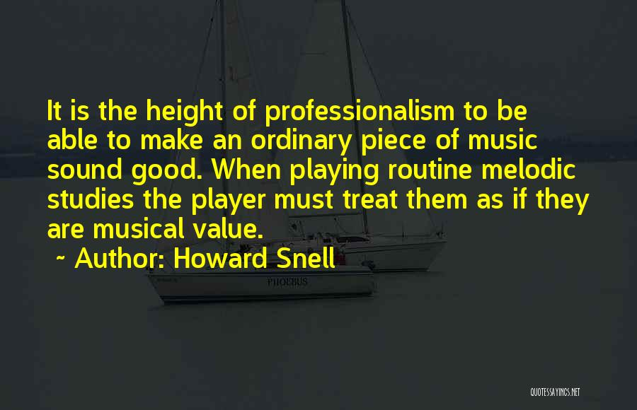 Howard Snell Quotes 669987