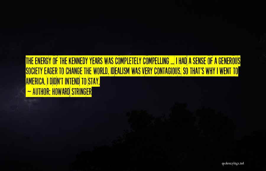 Howard Stringer Quotes 1005114
