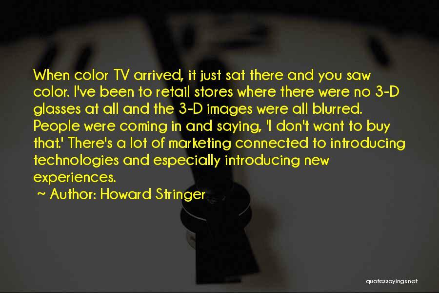 Howard Stringer Quotes 1545758