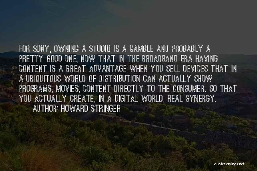 Howard Stringer Quotes 722321
