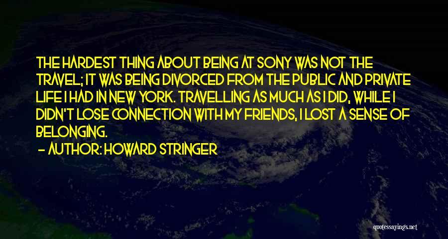 Howard Stringer Quotes 810146