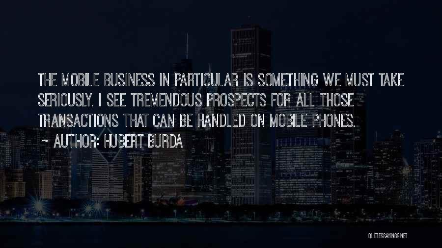 Hubert Burda Quotes 1528506