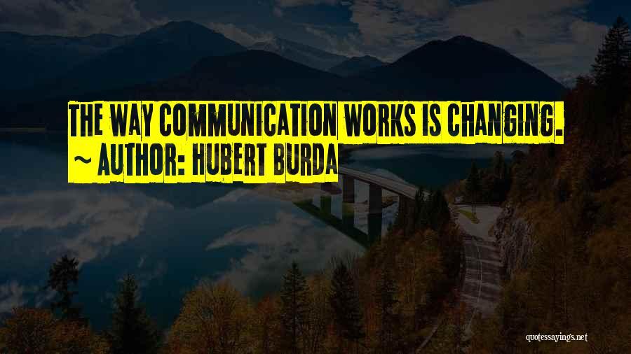 Hubert Burda Quotes 1839173