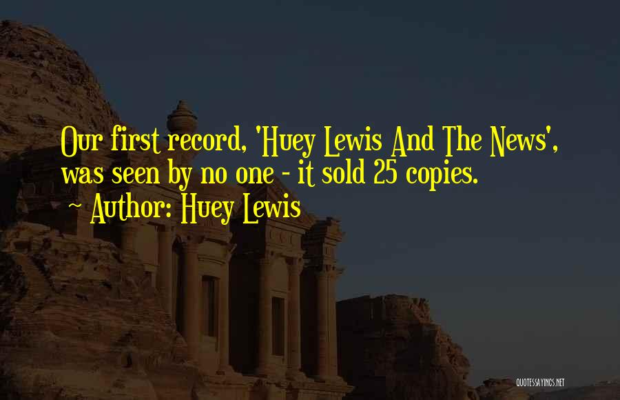 Huey P Lewis Quotes By Huey Lewis