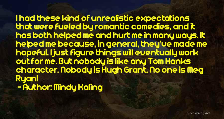 Hugh Grant Romantic Quotes By Mindy Kaling