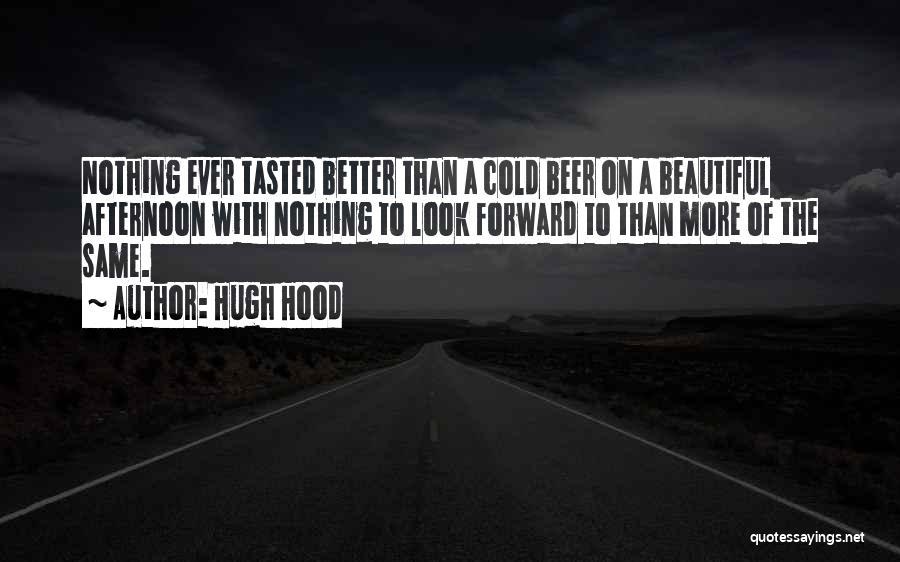 Hugh Hood Quotes 1954893