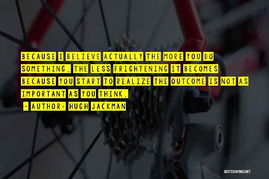 Hugh Jackman Quotes 2214478