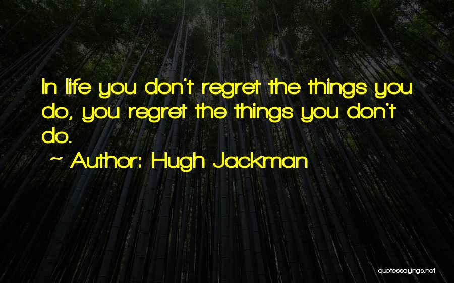Hugh Jackman Quotes 2255560
