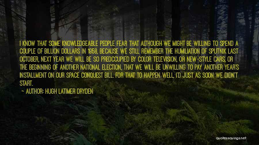 Hugh Latimer Dryden Quotes 1029611