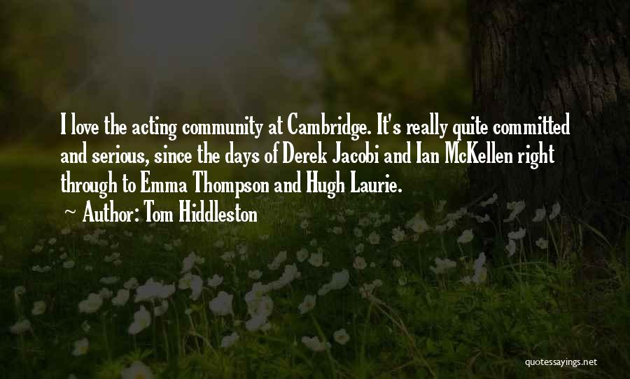 Hugh Laurie's Quotes By Tom Hiddleston