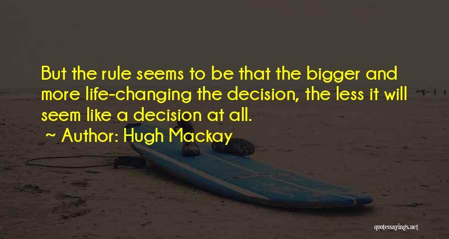 Hugh Mackay Quotes 1038154