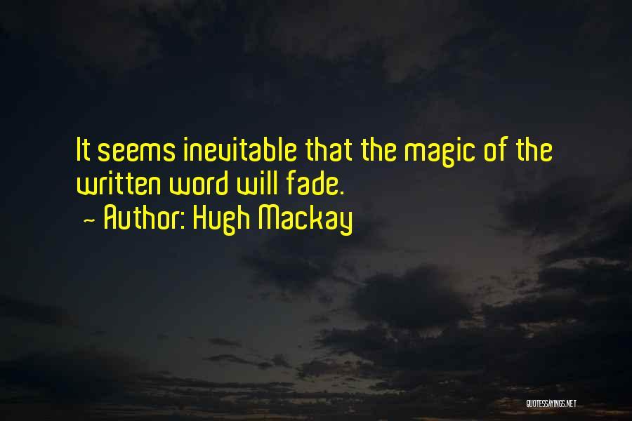 Hugh Mackay Quotes 1039482