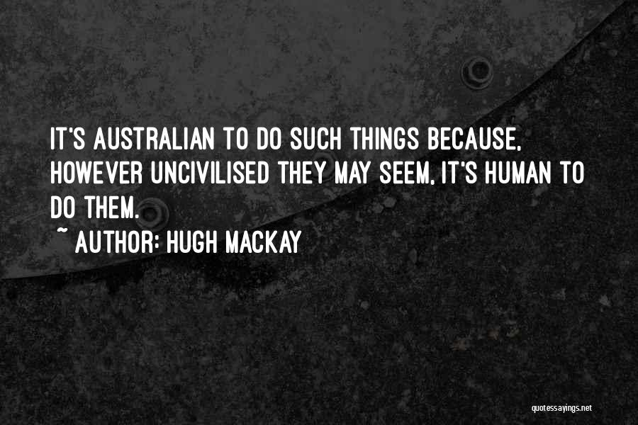 Hugh Mackay Quotes 1040583