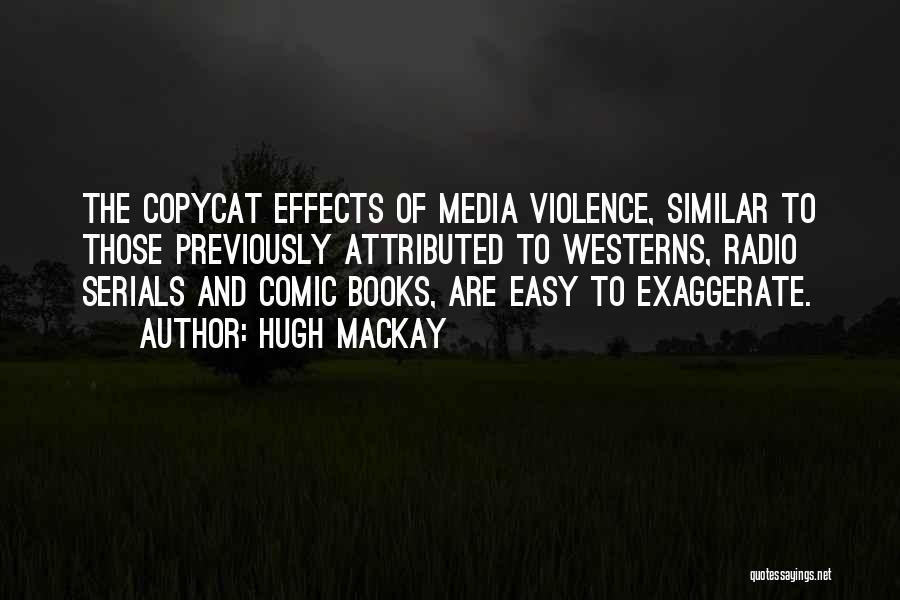 Hugh Mackay Quotes 1079379