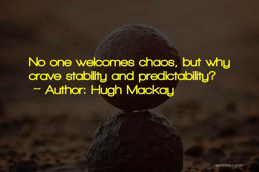Hugh Mackay Quotes 1168686