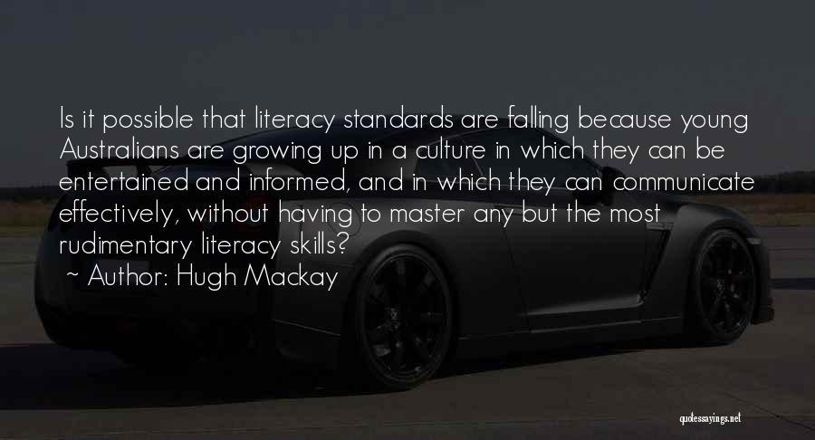 Hugh Mackay Quotes 1221555