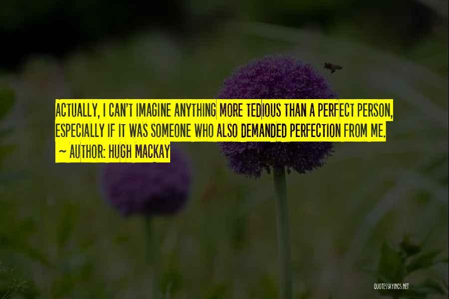 Hugh Mackay Quotes 1604530