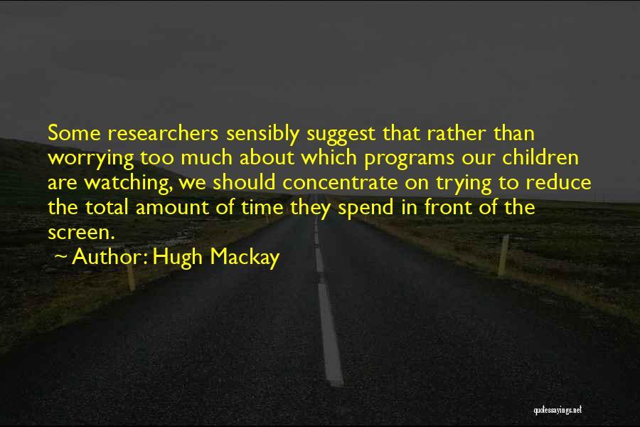 Hugh Mackay Quotes 1799504