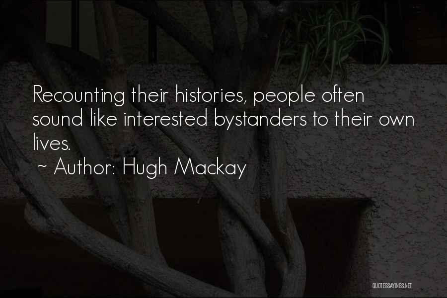 Hugh Mackay Quotes 1919589