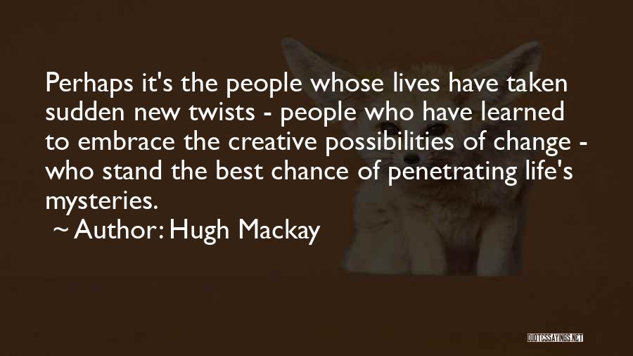 Hugh Mackay Quotes 2177859