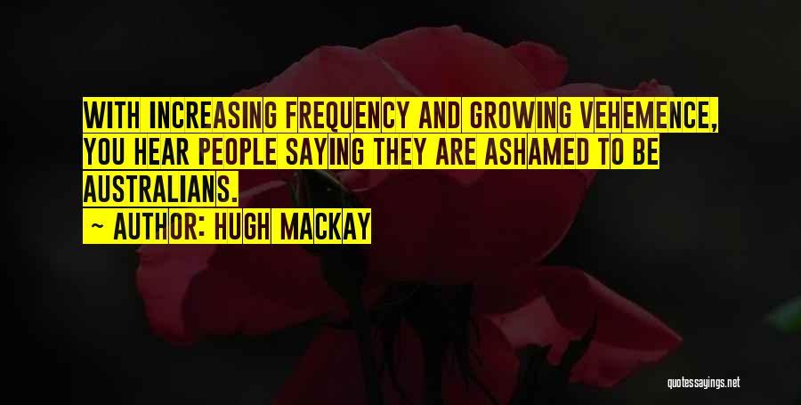 Hugh Mackay Quotes 255434