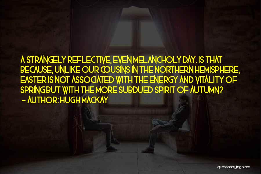 Hugh Mackay Quotes 334476