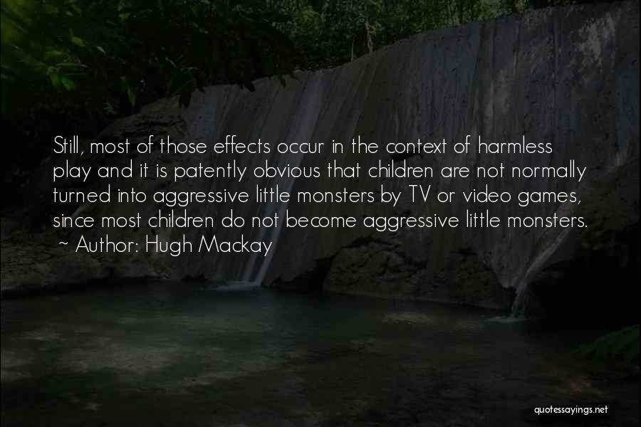 Hugh Mackay Quotes 408193