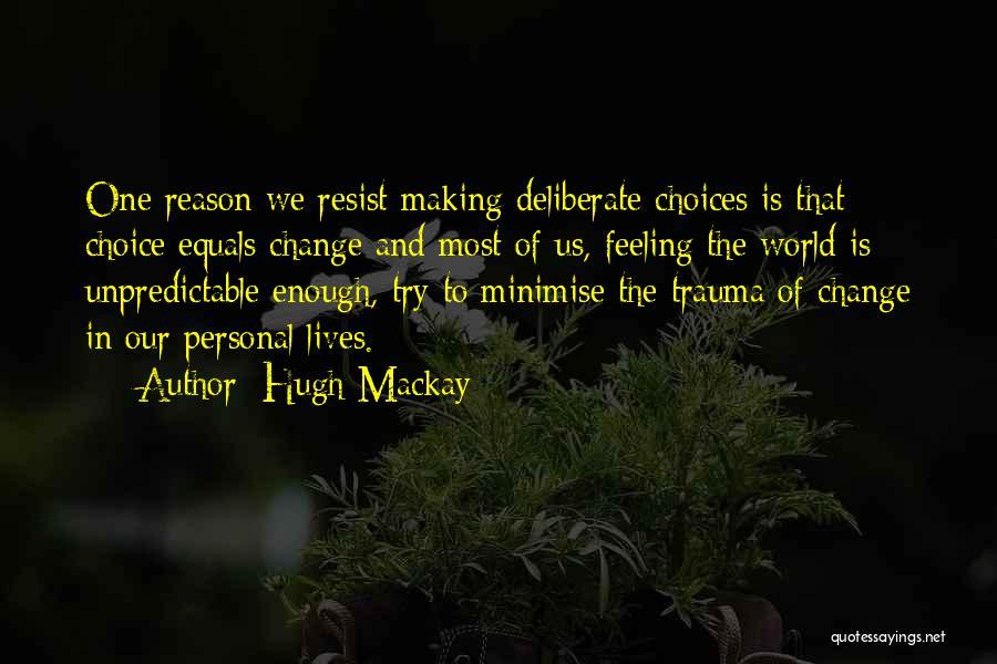 Hugh Mackay Quotes 626474